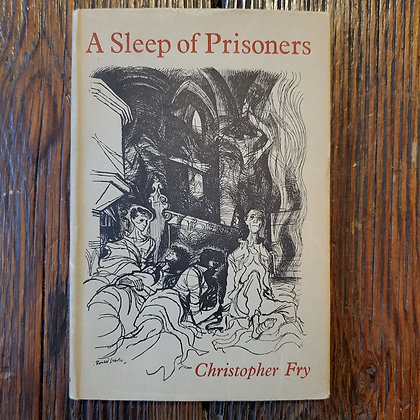 Fry, Christopher : A SLEEP OF PRISONERS - Play from 1951 (Small Hardcover Book)