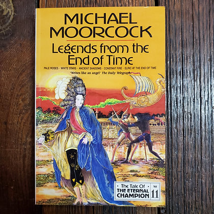 Moorcock, Michael : LEGENDS FROM THE END OF TIME - Softcover Book