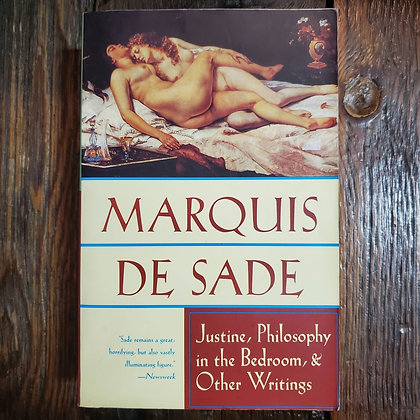 Sade, Marquis De : JUSTINE, PHILOSOPHY IN THE BEDROOM & OTHER WRITINGS Softcover