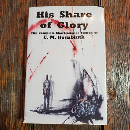 Kornbluth C.M. - HIS SHARE OF GLORY (Hardcover Short Stories)