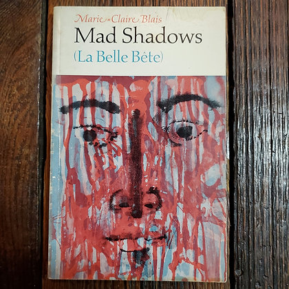 Blais, Marie-Claire : MAD SHADOWS (La Belle Bête) - 1966 Softcover