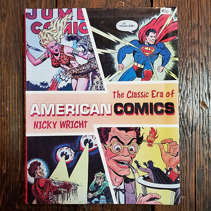 Wright, Nicky : The Classic Era of AMERICAN COMICS - Softcover Book