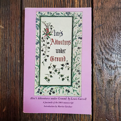 Carroll, Lewis : ALICE'S ADVENTURES UNDER GROUND