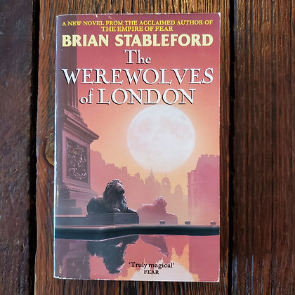 Stableford, Brain : THE WEREWOLVES OF LONDON - Paperback