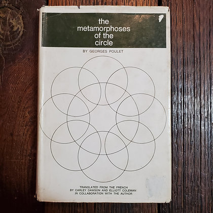 Poulet, Georges - THE METAMORPHOSES OF THE CIRCLE (1966 Hardcover)