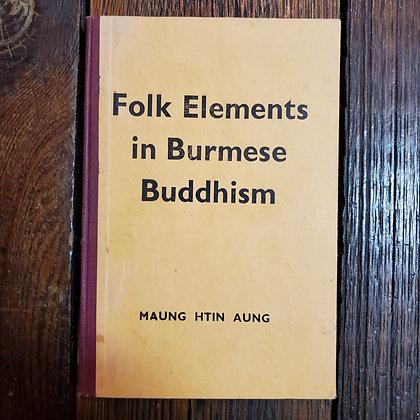 Aung, Maung Htin : FOLK ELEMENTS IN BURMESE BUDDHISM - Hardcover Book
