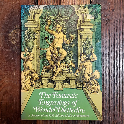 THE FANTASTIC ENGRAVINGS OF WENDEL DIETTERLIN (1968 Softcover)