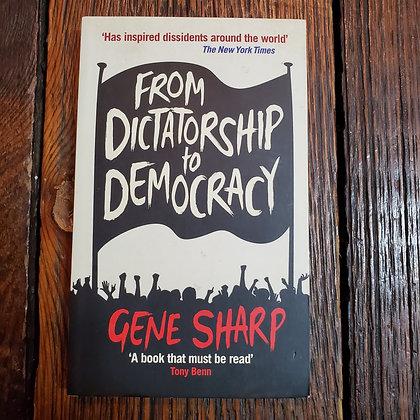 Sharp, Gene - FROM DICTATORSHIP TO DEMOCRACY (Paperback)