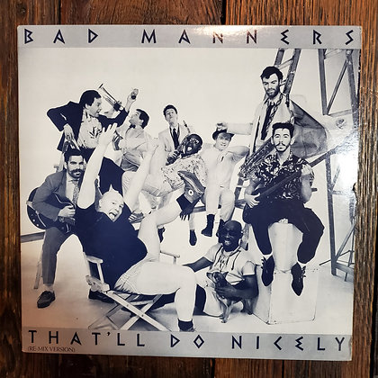 "BAD MANNERS : That'll Do Nicely - 12"" Vinyl  (remix version)"