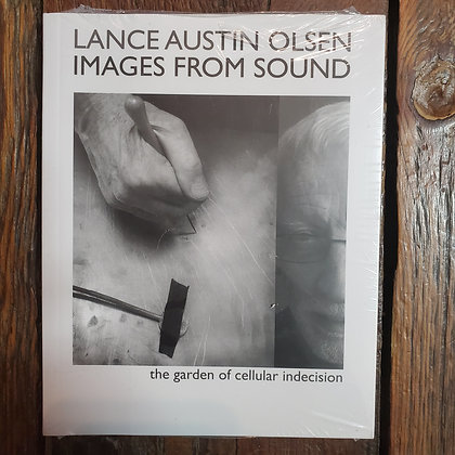Lance Austin Olsen : IMAGES FROM SOUND - Softcover Book