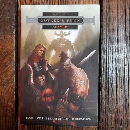 Guymer, David : GOTREK & FELIX Slayer - Softcover