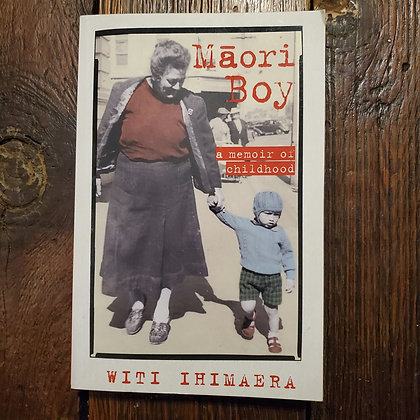Ihimaera, Witi : MĀORI BOY A MEMOIR OF CHILDHOOD - Softcover Book