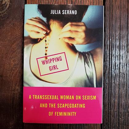 Serano, Julia : WHIPPING GIRL - Softcover Book