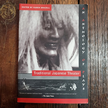 TRADITIONAL JAPANESE THEATRE An Anthology of Plays - Softcover Book