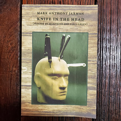 Jarman, Mark Anthony : KNIFE IN THE HEAD - Rare Softcover #40 of 70 Copies
