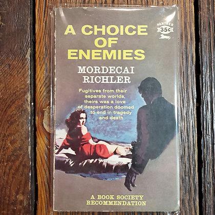 Richler, Mordecai - A CHOICE OF ENEMIES
