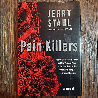 Stahl, Jerry - PAIN KILLERS 1st Edition Hardcover