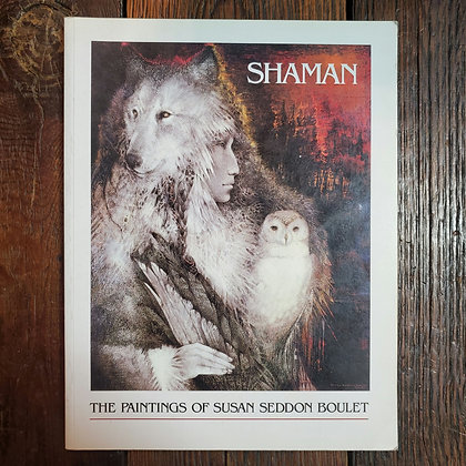 SHAMAN : The Paintings of Susan Seddon Boulet - Softcover Book
