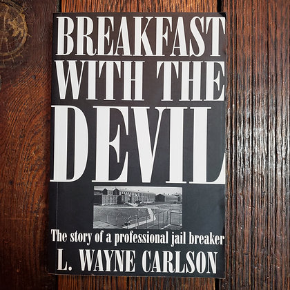 Carlson, L. Wayne - BREAKFAST WITH THE DEVIL ( Signed! )