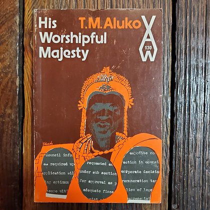 Aluko, T.M. : HIS WORSHIPFUL MAJESTY - 1973 Paperback