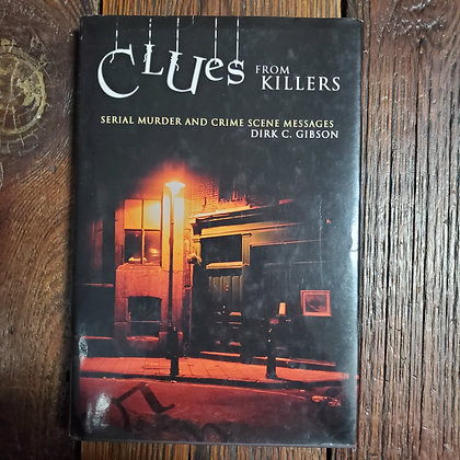 Gibson, Dirk C : CLUES FROM KILLERS - Hardcover Book