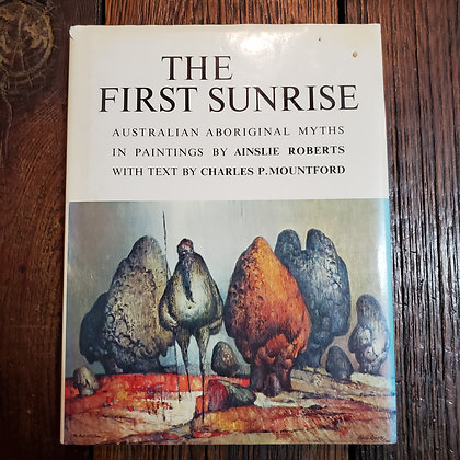 THE FIRST SUNRISE Australian Aboriginal Myths - Hardcover
