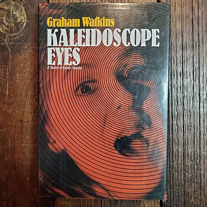 Watkins, Graham - KALEIDOSCOPE EYES 1993 Hardcover