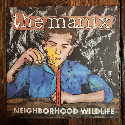THE MANIX : Neighborhood Wildlife - Vinyl LP