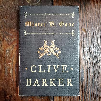 Barker, Clive : MISTER B GONE - Hardcover Book