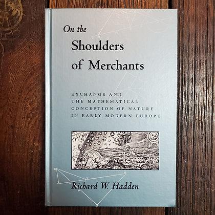 Hadden, Richard W. : ON THE SHOULDERS OF MERCHANTS - 1994 Hardcover