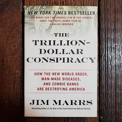 Marrs, Jim - THE TRILLION DOLLAR CONSPIRACY