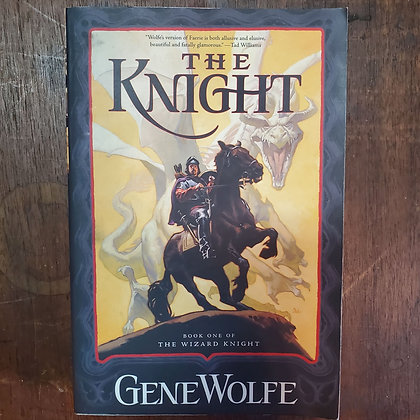 Wolfe, Gene - THE KNIGHT (Book One)