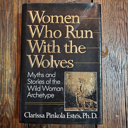 Estés Ph.D, Clarissa Pinkola - WOMEN WHO RUN WITH THE WOLVES - 1992 Hardcover