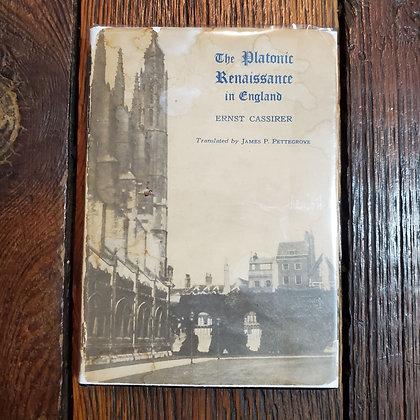 Cassirer, Ernst - THE PLATONIC RENAISSANCE IN ENGLAND