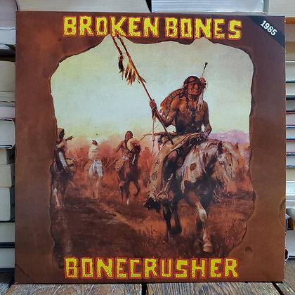 BROKEN BONES : Bonecrusher - Vinyl LP (2015)
