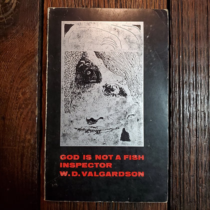 Valgardson, W.D. : GOD IS NOT A FISH INSPECTOR - Softcover Book