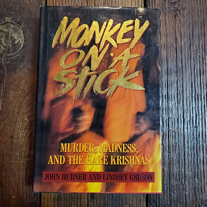 MONKEY ON A STICK : Murder, Madness and the Hare Krishnas (1988 Rare Hardcover)