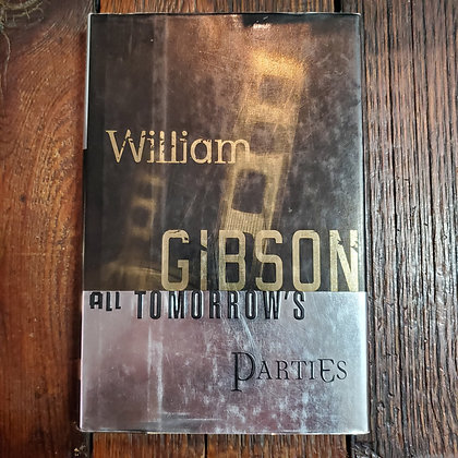 Gibson, William : ALL TOMORROW'S PARTIES - Hardcover Book