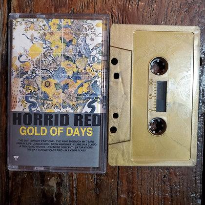 HORRID RED : Gold of Days - Tape