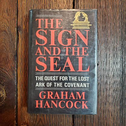 Hancock, Graham - THE SIGN AND THE SEAL Hardcover