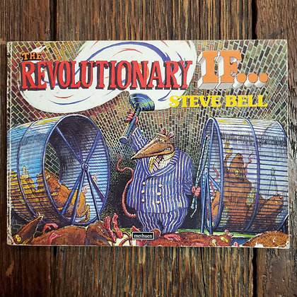 THE REVOLUTIONARY IF... Comic By Steve Bell