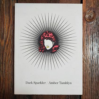 Tamblyn, Amber : DARK SPARKLER - Signed Softcover