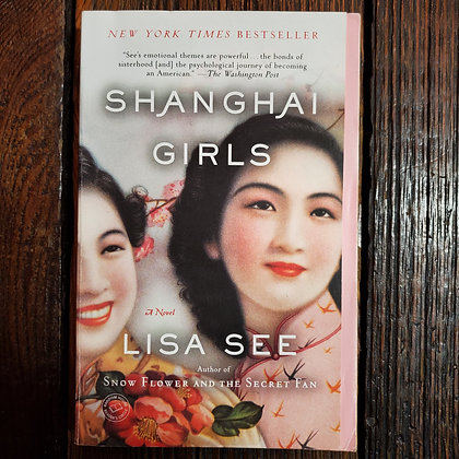 See, Lisa : SHANGHAI GIRLS - Softcover Book