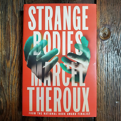 Theroux, Marcel : STRANGE BODIES - Softcover Book