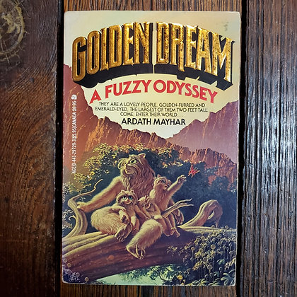 Mayhar, Ardath - GOLDEN DREAM : A FUZZY ODYSSEY (Signed Softcover)