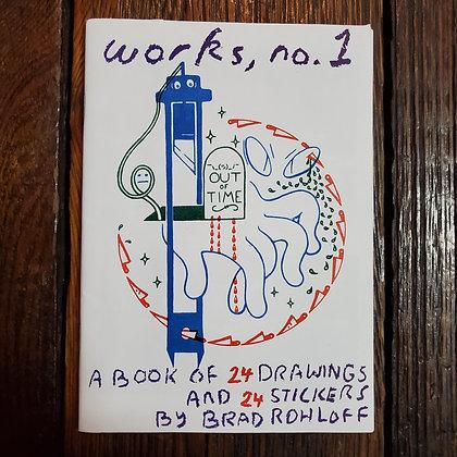 WORKS NO.1 Zine by Brad Rohloff (Ltd. 120 copies / no stickers)