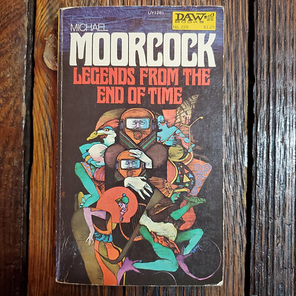 Moorcock, Michael : LEGENDS FROM THE END OF TIME - Vintage Paperback