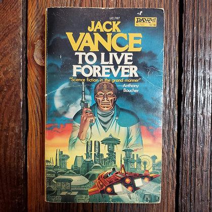 Vance, Jack : TO LIVE FOREVER - 1982 DAW Paperback
