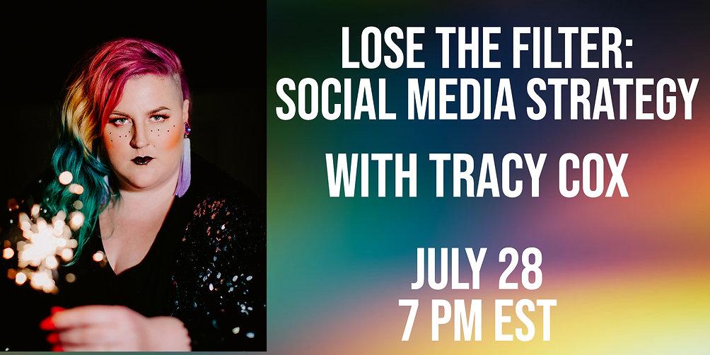 Lose the Filter: Social Media Strategies