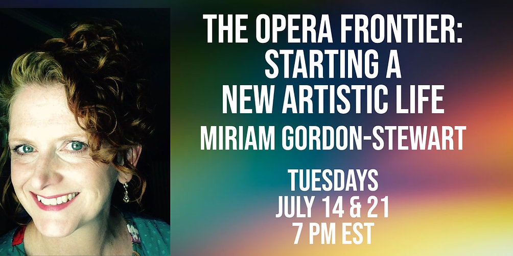 Webinar: The Opera Frontier: Starting a New Artistic Life
